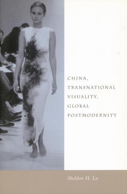 China, Transnational Visuality, Global Postmodernity als Taschenbuch