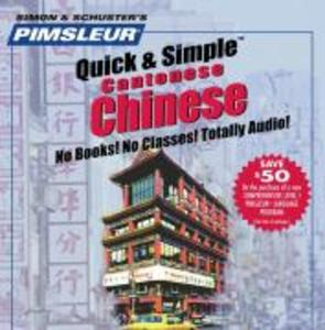 Pimsleur Chinese (Cantonese) Quick & Simple Course - Level 1 Lessons 1-8 CD: Learn to Speak and Understand Cantonese Chinese with Pimsleur Language Pr als Hörbuch