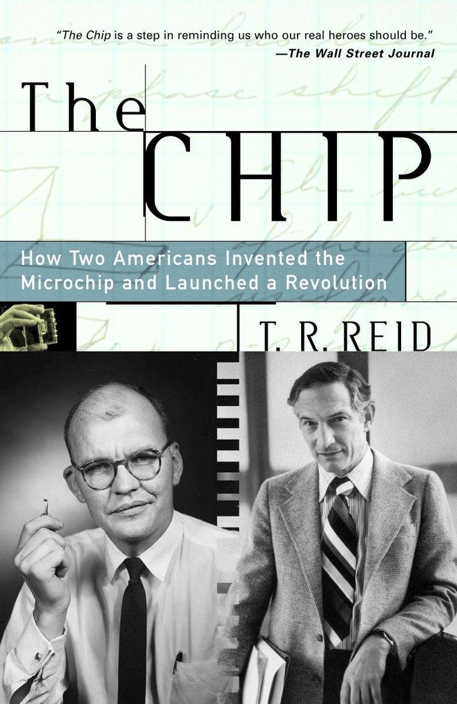The Chip: How Two Americans Invented the Microchip and Launched a Revolution als Taschenbuch