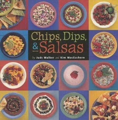 Chips, Dips, & Salsas als Taschenbuch