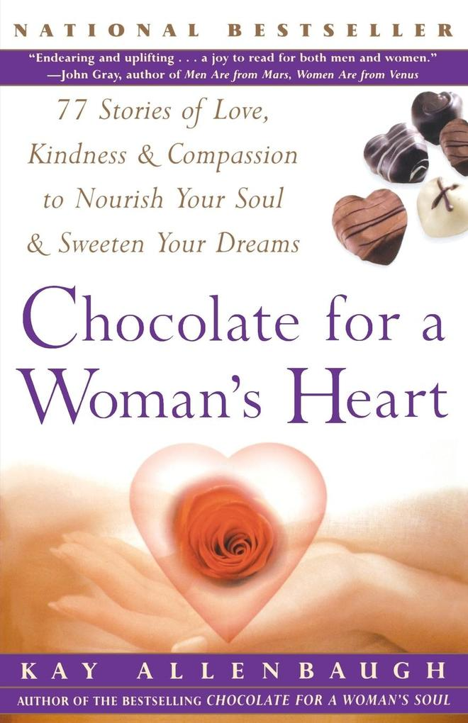 Chocolate for a Woman's Heart: 77 Stories of Love Kindness and Compassion to Nourish Your Soul and Sweeten Yo als Taschenbuch