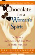 Chocolate for a Woman's Spirit: 77 Stories of Inspiration to Life Your Heart and Sooth Your Soul als Taschenbuch