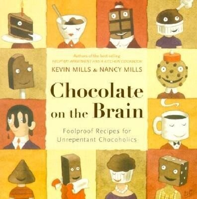Chocolate on the Brain: Foolproof Recipes for Unrepentant Chocoholics als Taschenbuch