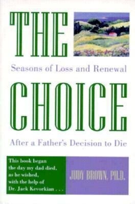 The Choice: Seasons of Loss and Renewal After a Father's Decision to Die als Taschenbuch