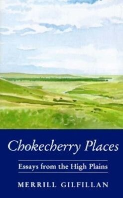 Chokecherry Places: Essays from the High Plains als Taschenbuch