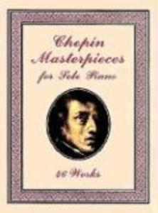 Chopin Masterpieces for Solo Piano: 46 Works als Taschenbuch