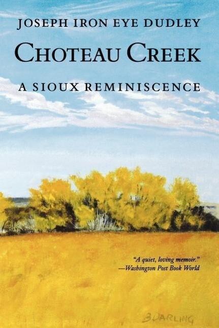 Choteau Creek: A Sioux Reminiscence als Taschenbuch