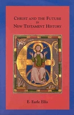 Christ and the Future in New Testament History als Taschenbuch