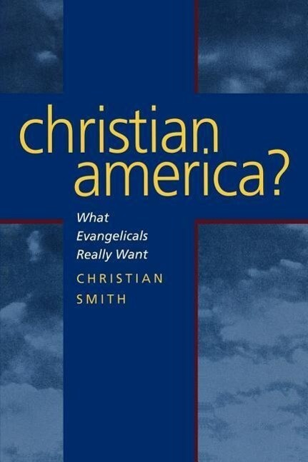 Christian America - What Evangelicals Really Want als Taschenbuch