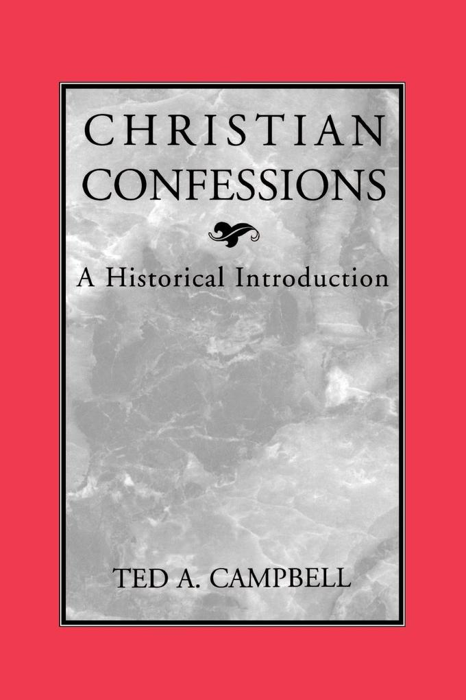 Christian Confessions: A Historical Introduction als Taschenbuch