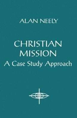 Christian Mission: A Case Study Approach als Taschenbuch