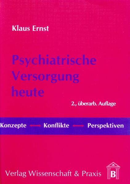 Psychiatrische Versorgung heute als Buch von Klaus Ernst