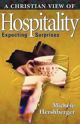 A Christian View of Hospitality: Expecting Surprises als Taschenbuch