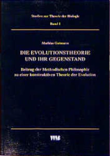 Die Evolutionstheorie und ihr Gegenstand als Buch von Mathias Gutmann