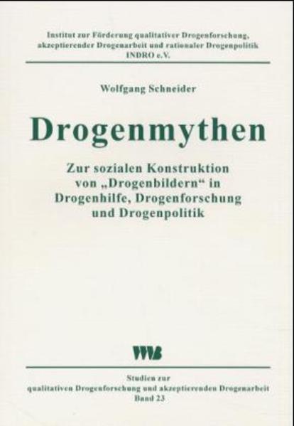 Drogenmythen als Buch von Wolfgang Schneider