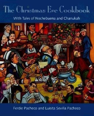 The Christmas Eve Cookbook: With Tales of Nochebuena and Chanukah als Buch