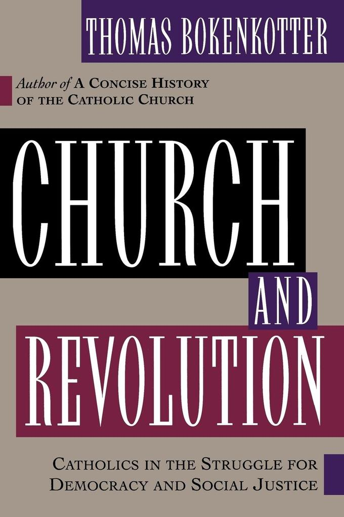 Church and Revolution: Catholics in the Struggle of Democracy and Social Justice als Taschenbuch