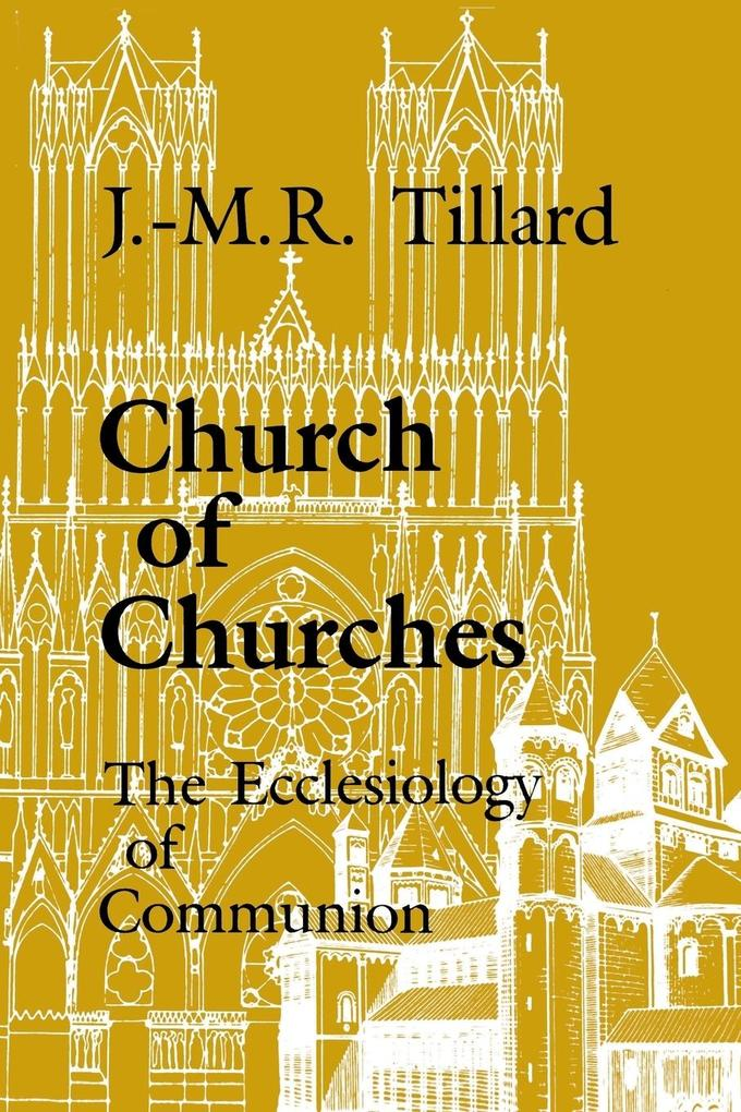 Church of Churches: The Ecclesiology of Communion als Taschenbuch