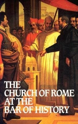 Church of Rome at the Bar of History als Taschenbuch