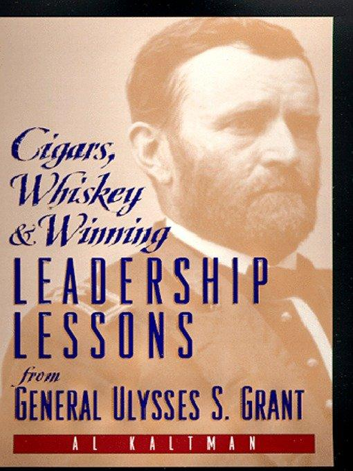 Cigars, Whiskey and Winning: Leadership Lessons from General Ulysses S. Grant als Taschenbuch