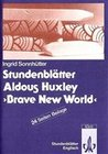 Stundenblätter Aldous Huxley: Brave New World