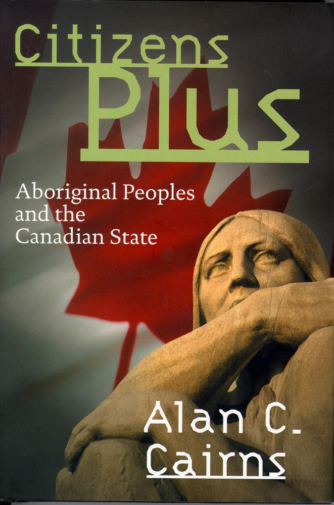 Citizens Plus: Aboriginal Peoples and the Canadian State als Taschenbuch