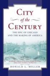 City of the Century: The Epic of Chicago and the Making of America als Taschenbuch