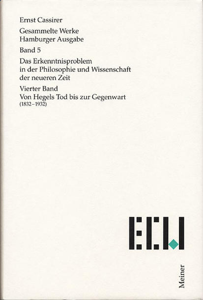 Gesammelte Werke. Hamburger Ausgabe / Das Erkenntnisproblem in der Philosophie und Wissenschaft der neueren Zeit als Buc