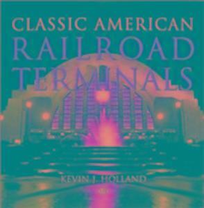 Classic American Railroad Terminals als Buch