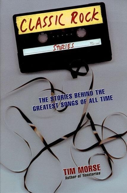 Classic Rock Stories: The Stories Behind the Greatest Songs of All Time als Taschenbuch