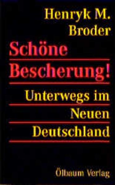Schöne Bescherung! Unterwegs im Neuen Deutschland als Buch
