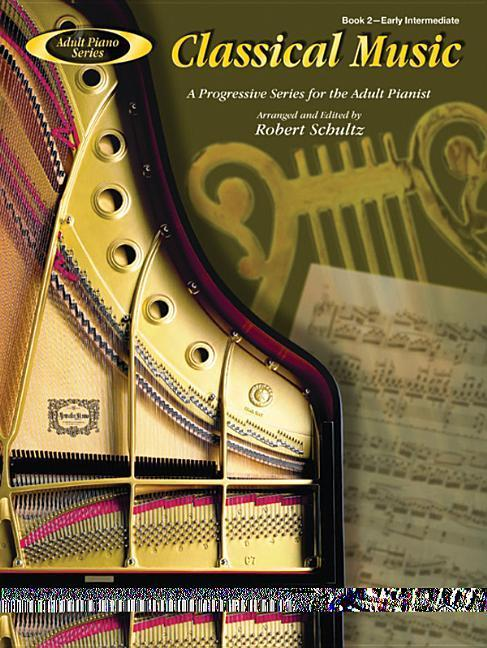 Adult Piano Classical Music, Bk 2: A Progressive Series for the Adult Pianist als Taschenbuch