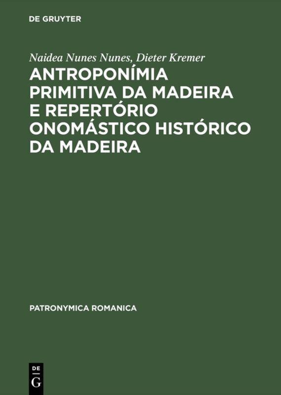 Antroponímia primitiva da Madeira e Repertório onomástico histórico da Madeira