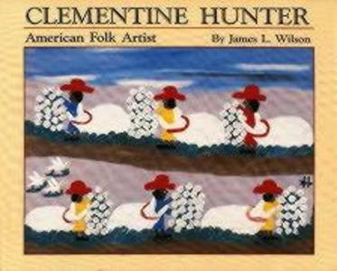 Clementine Hunter: American Folk Artist als Buch