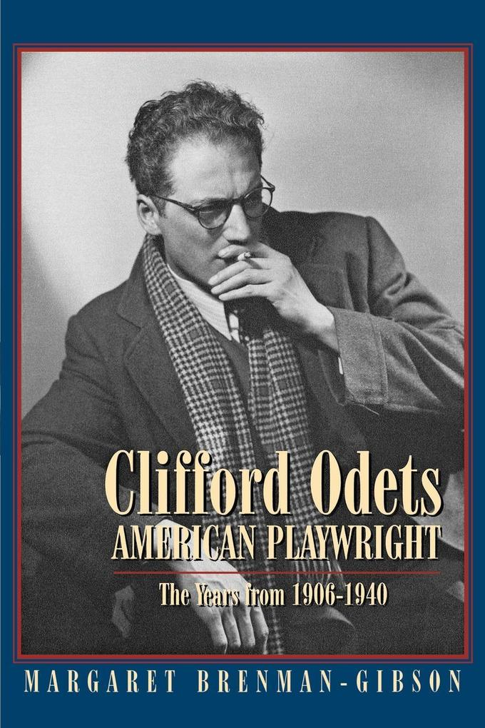 Clifford Odets: American Playwright: The Years from 1906 to 1940 als Taschenbuch