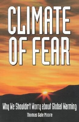 Climate of Fear: Why We Shouldn't Worry about Global Warming als Taschenbuch