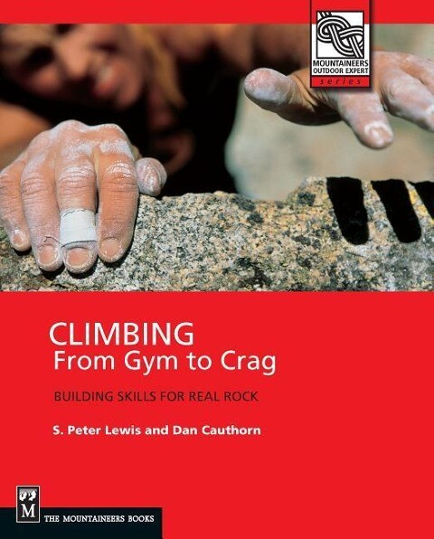 Climbing: From Gym to Crag: Building Skills for Real Rock als Taschenbuch