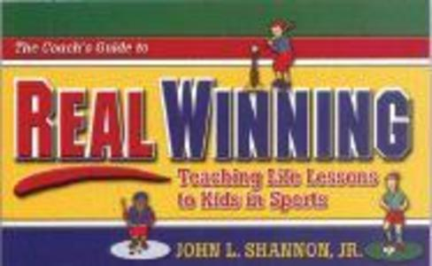 The Coach's Guide to Real Winning: Teaching Life Lessons to Kids in Sports als Taschenbuch