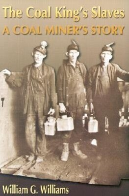 The Coal King's Slaves: A Coal Miner's Story: A Historical Novel als Taschenbuch