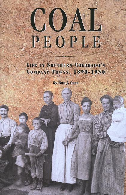 Coal People: Life in Southern Colorado's Company Towns, 1890-1930 als Taschenbuch