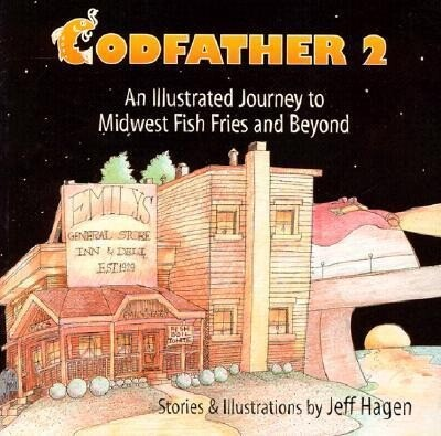 Codfather 2: An Illustrated Journey to Midwest Fish Fries and Beyond als Taschenbuch
