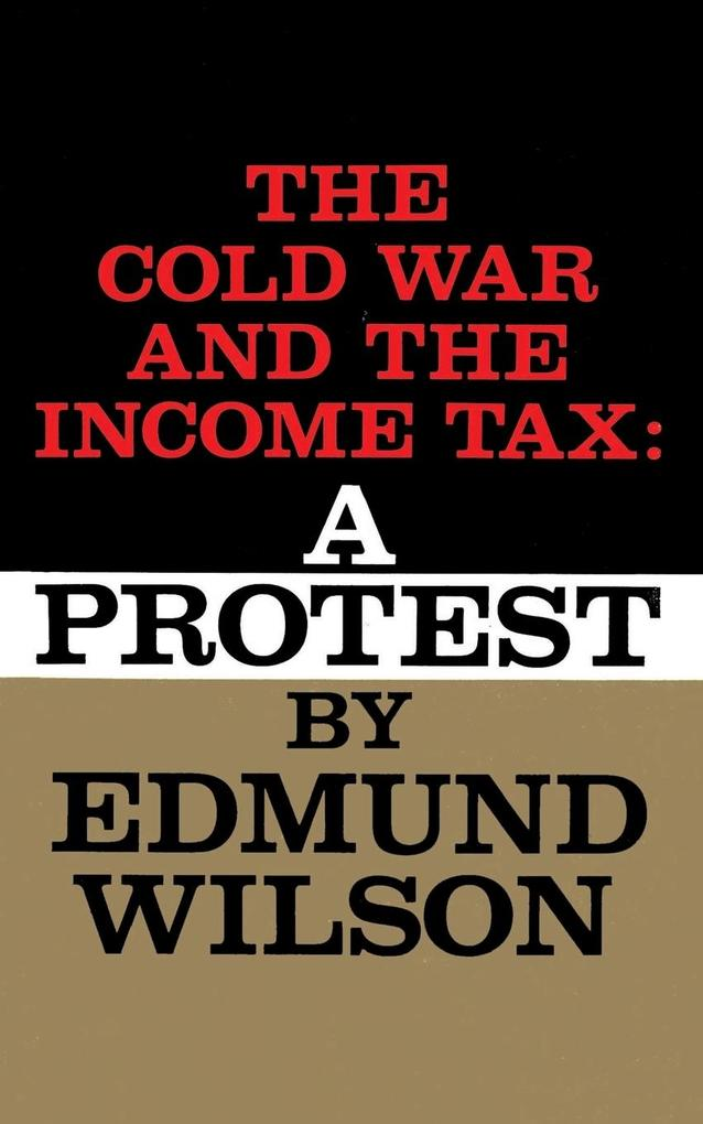 Cold War and the Income Tax: A Protest als Taschenbuch