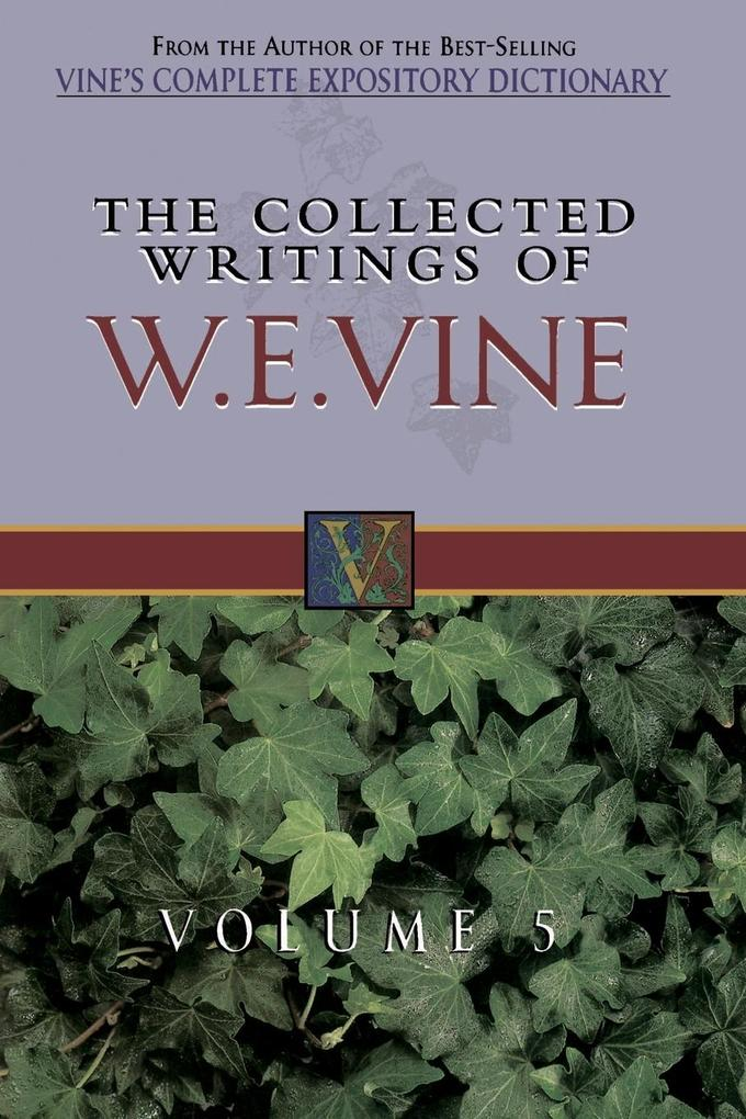 The Collected Writings of W. E. Vine als Taschenbuch