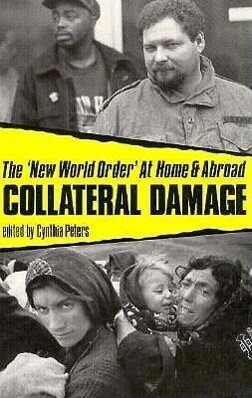 Collateral Damage: The 'New World Order' at Home and Abroad als Taschenbuch