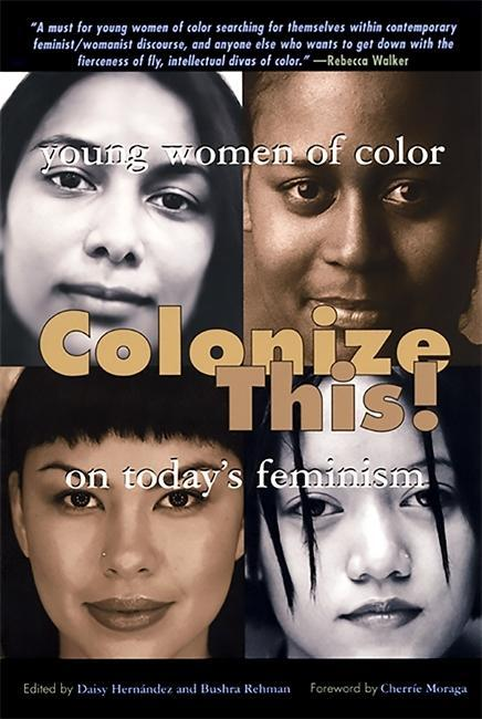 Colonize This!: Young Women of Color on Today's Feminism als Taschenbuch