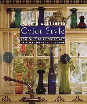 Color Style: How to Identify the Colors That Are for Your Home als Buch