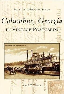 Columbus, Georgia: In Vintage Postcards als Taschenbuch
