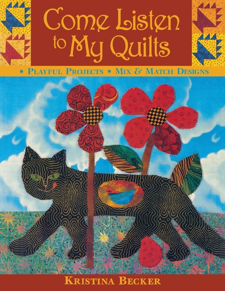 Come Listen to My Quilts -Print on Demand Edition als Taschenbuch