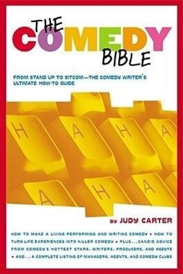 """The Comedy Bible: From Stand-Up to Sitcom--The Comedy Writer's Ultimate """"how To"""" Guide als Taschenbuch"""