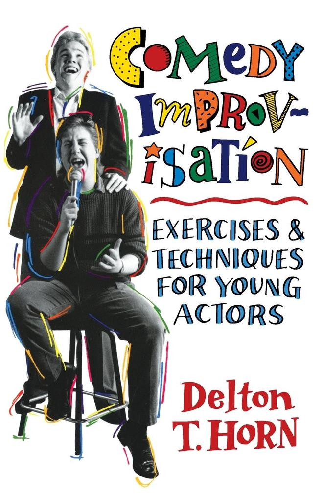 Comedy Improvisation: Exercises & Techniques for Young Actors als Taschenbuch